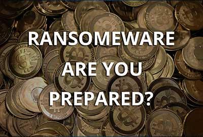 Ransomeware – Are You Prepared?