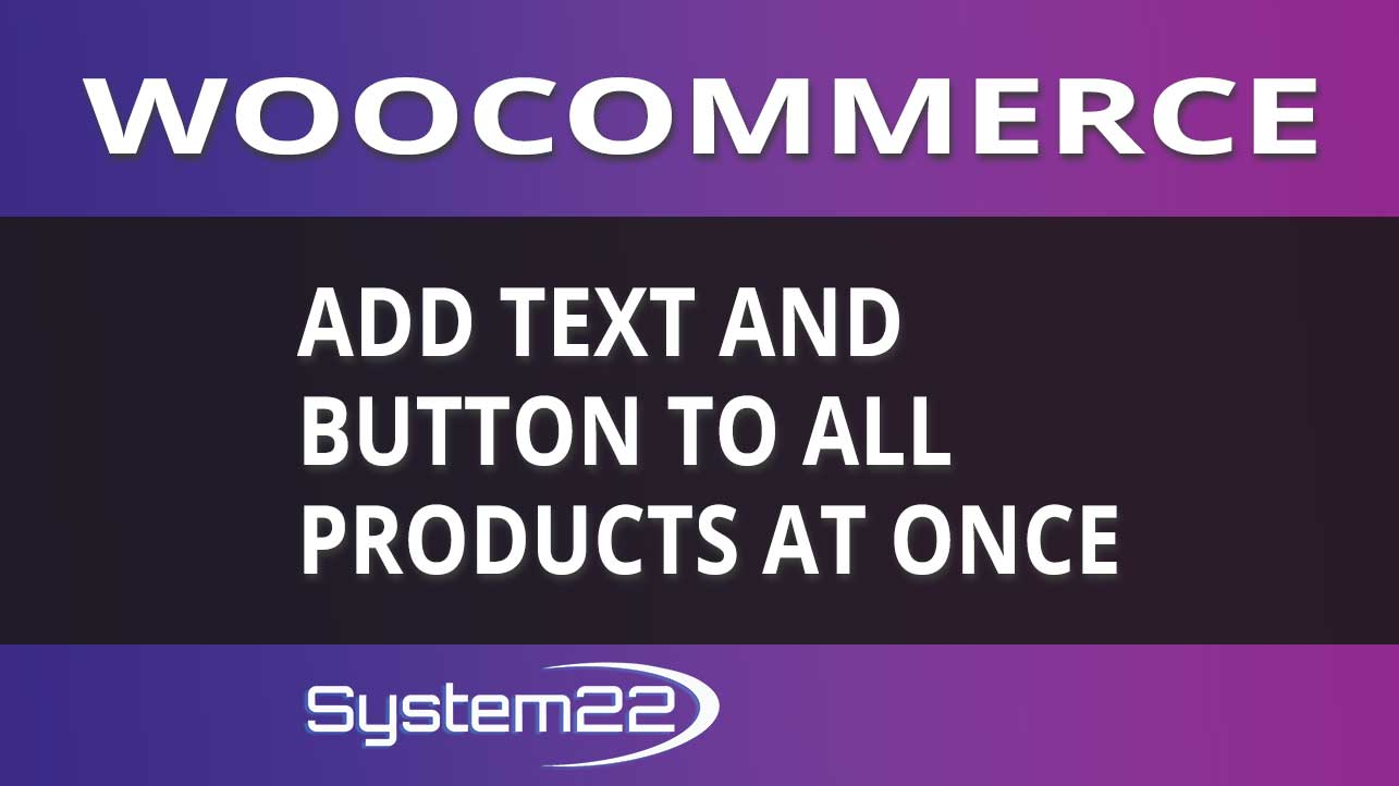 Woocommerce Add Text And Button To All Products At Once