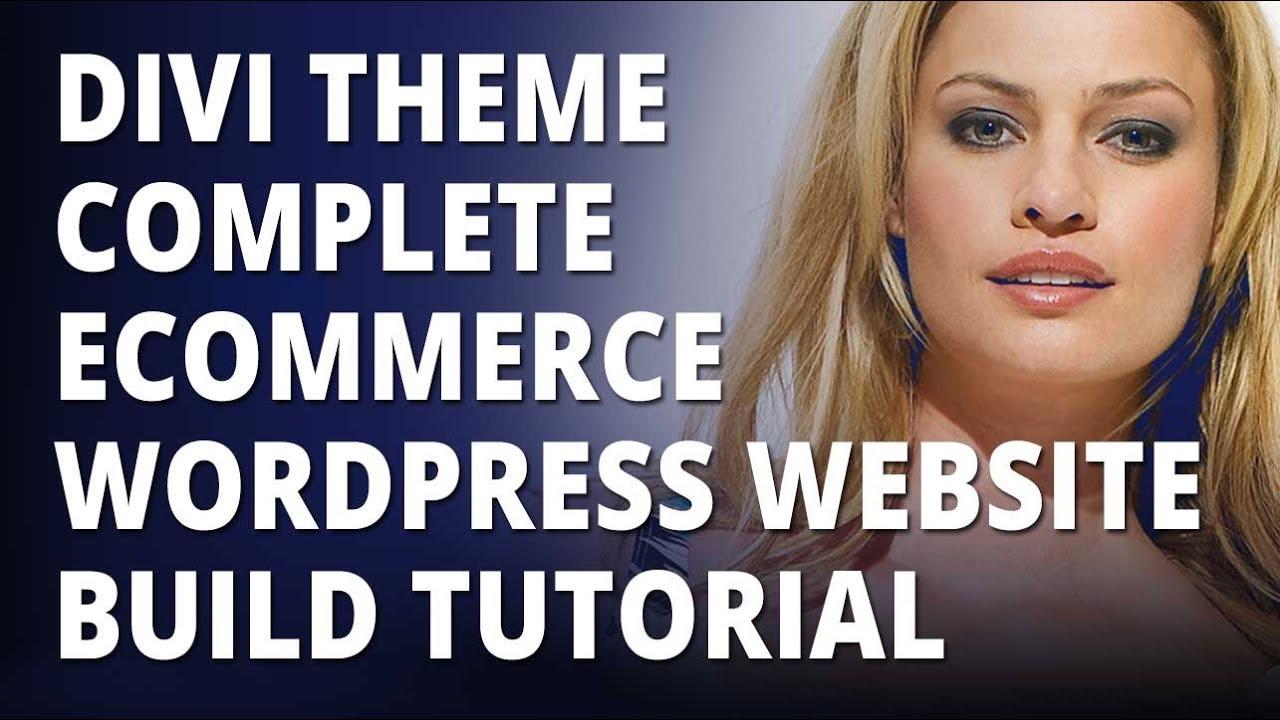 Divi theme Complete eCommerce WordPress Website Build Tutorial